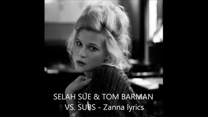 Selah Sue & Tom Barman Vs. Subs - Zanna Lyrics