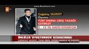 Çağatay Ulusoy 15 Yıl Hapis Şoku 27.01.2013.