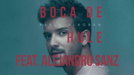Pablo Alboran - Boca de hule feat. Alejandro Sanz ( Audio Oficial ) + Превод