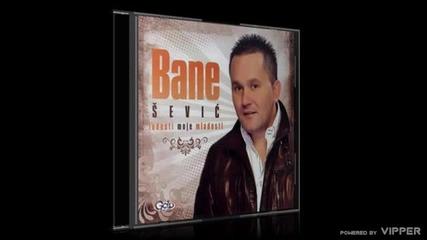 Bane Sevic - Eh da mi je da te sretnem - (Audio 2012)