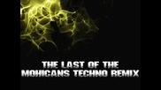 The Last Of The Mochicans - Techno Remix