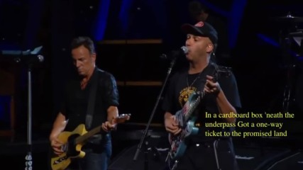 Bruce Springsteen and Tom Morello The Ghost of Tom Joad