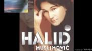 Halid Muslimovic - Zelis me