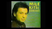 Mile Kitic I Juzni Vetar - Potrazi Me