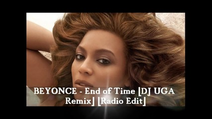 Beyonce - End of Time [dj Uga Remix] [radio Edit]..