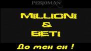 За първи път в сайта ! • Milioni & Beti - До мен си