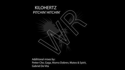 Без Коментар Kilohertz - Pitchin Hitchin ( Momo Dobrev Remix)