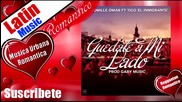 E. T Yomile Omar ft. Tico 'el Inmigrante' - Quedate a Mi Lado [reggaeton romantico 2013]