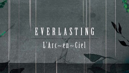 L'arc en ciel - everlasting