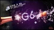 Превод! Незабравимия Like a G6