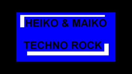 Heiko & Maiko - Techno Rock