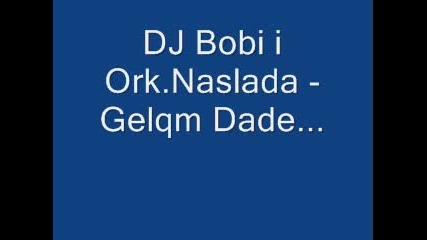 Dj Bobi I Ork.naslada - Gelqm Dade...