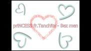 princess Ft fr.tanchita - Bez men