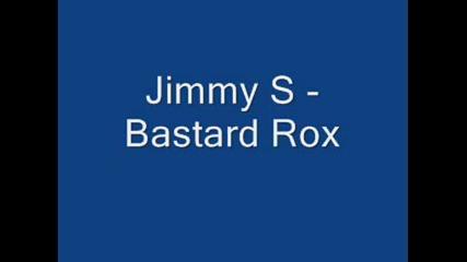 Jimmy S - Bastard Rox