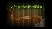 V.m.s and Nedo - Тъмни улици и схеми