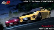 Initial D 5th Stage Soundtrack - Face The Race