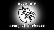 Neophyte - Army Of Hardcore
