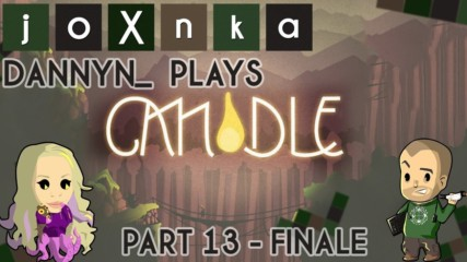 Dannyn_ Plays: Candle [Ep. 13]