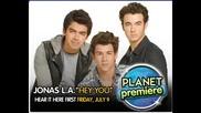 Jonas Brothers - Hey You Jonas La Planet Premiere