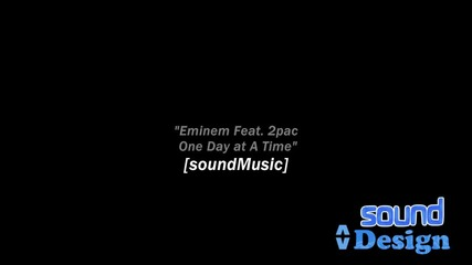 Eminem Feat. 2pac - One Day at A Time [soundmusic]