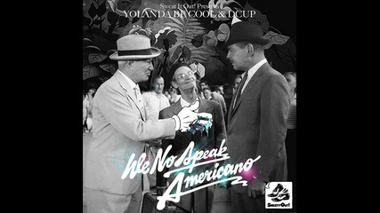 Yolanda Bee Cool & Dcup - We No Speak Americano + Lyrics