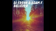 *2015* Dj Fresh & Adam F - Believer ( Bbk edit )