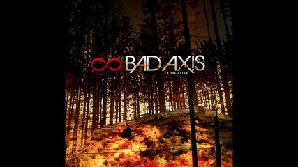 Bad Axis - Bound To Break