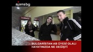 Bulgaristan ab uyesi olali hayatinizda ne degisti ?