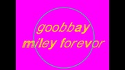 goodbye miley forevor