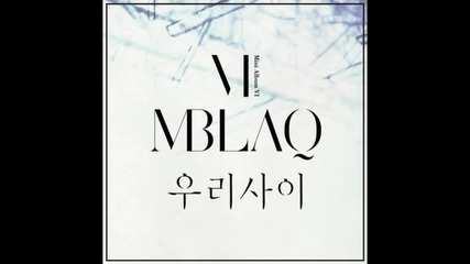 Mblaq - Our Relationship Бг превод