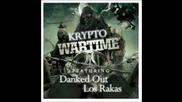 Krypto ft. Danked Out & Los Rakas - Wartime [2012]