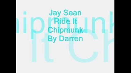 Jay Sean - Ride It Chipmunksss :)