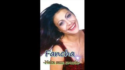 Fancha - Neka sam zvezda gotina balada