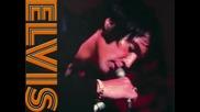 Elvis Presley - Love Me, Love The Life I Lead