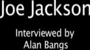 Joe Jackson - Interview - Joe Jackson and Alan Bangs (Оfficial video)