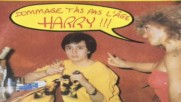 Harry-dommage T`as Pas L`age 1983 France