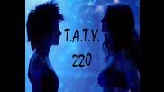 Тату - 220 [ Песен На Тату ]