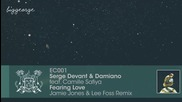 Serge Devant And Damiano ft. Camille Safiya - Fearing Love ( Jamie Jones And Lee Foss Remix )
