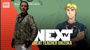 NEXTTV 013: AMV: Great Teacher Onizuka
