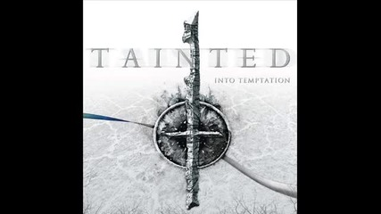 Tainted - Nothing Lasts Forever