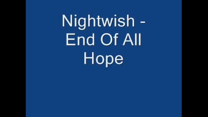 Nightwish - End Of All Hope