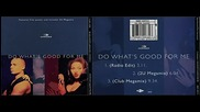 2 Unlimited - Do What's Good For Me (radio Edit)