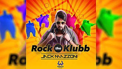2016/ Jack Mazzoni - Rock The Klubb (original radio edit)