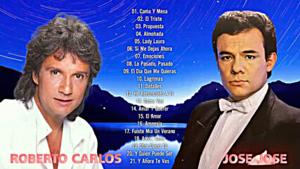 Jose Jose Y Roberto Carlos Mix Éxitos Sus Mejores Canciones Baladas Romanticas De 90s