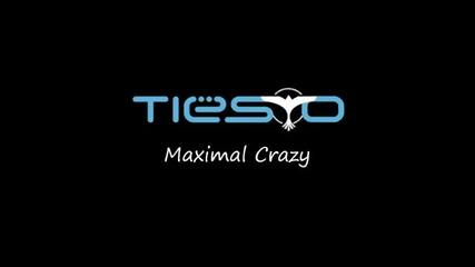 (new 2011)tiеsto - Maximal Crazy