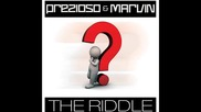 Prezioso Marvin - The Riddle ( French Radio Edit)