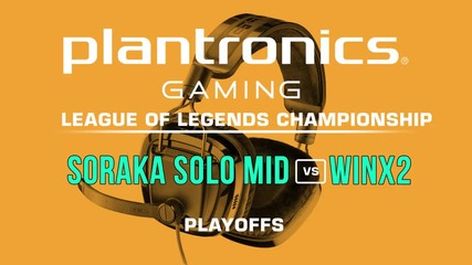 WinX2 vs Soraka Solo Mid - Plantronics LoL Championship Playoffs