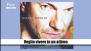 15. Biagio Antonacci- Voglio vivere in un attimo /албум Qusto sono io 2013/