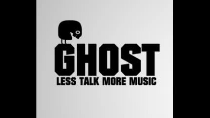 Ghost - Less Talk More Music #001