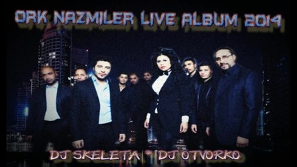 Ork Nazmiler Live 2014 ( Zavista nqma granici ) Dj Skeleta Oficial